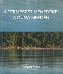 Danubeparks album: A természet menedékei a Duna mentén