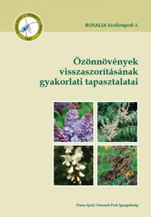 ROSALIA kézikönyvek 3. Özönnövények visszaszorításának gyakorlati tapasztalatai