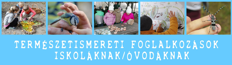 Termszetismereti termszetvdelmi  foglalkozsok iskolknak s vodknak pedaggusoknak Duna-Ipoly Nemzeti Park Ig