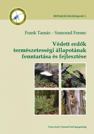 ROSALIA kézikönyvek 2. Frank Tamás – Szmorad Ferenc: Védett erdők természetességi állapotának fenntartása és fejlesztése
