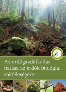Az erdőgazdálkodás hatása az erdők biológiai sokféleségére
