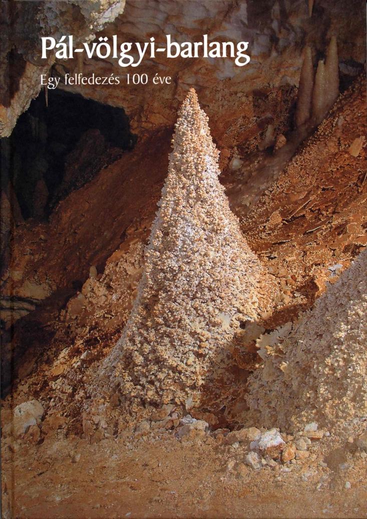 Pál-völgyi-barlang - Egy felfedezés 100 éve