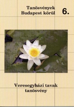 Tanösvények Budapest körül 6. Veresegyházi tavak tanösvény